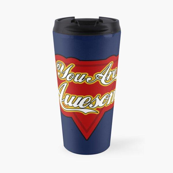 You Are Awesome Travel Mug
