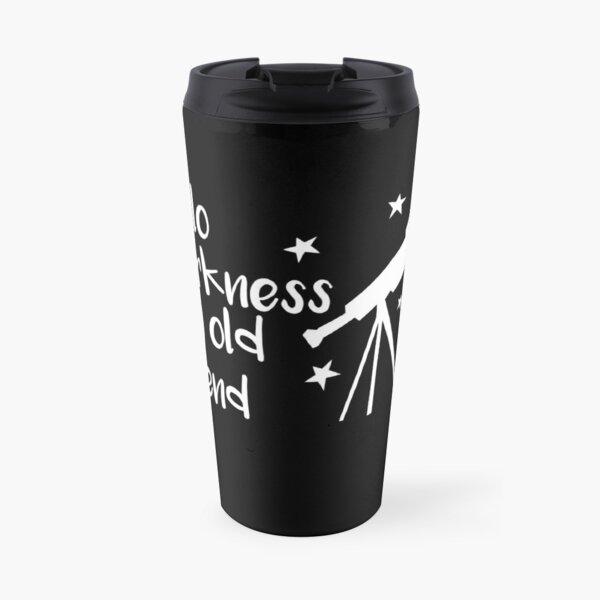 Hello Darkness My Old Friend Telescope Travel Mug