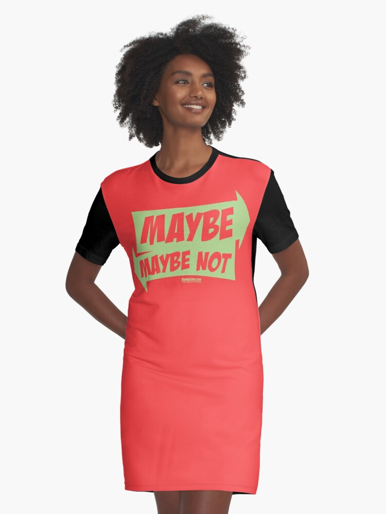 Bubba Loon™—Maybe...Maybe Not Graphic T-Shirt Dress Front