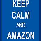 Keep Calm and Amazon by RiverbyNight