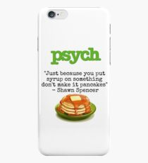 Psych - Shawn Spencer quote - Pancakes iPhone 6s Case