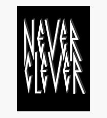 Never Clever Photographic Print