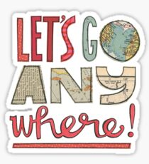 Let's go anywhere! Sticker