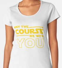 May The Course Be With You Women's Premium T-Shirt