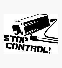 """STOP CONTROL!"" Quote Photographic Print"
