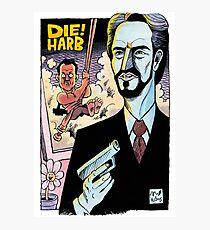 DIE! HARB Photographic Print