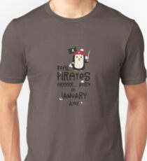 Real Pirates are born in JANUARY Rdyet Unisex T-Shirt