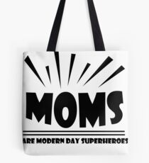 Mom are modern day superheroes Tote Bag
