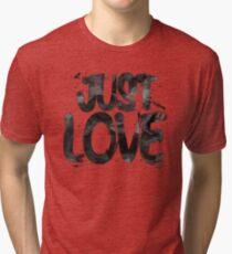 Just Love Tri-blend T-Shirt