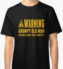 WARNING GRUMPY OLD MAN Classic T-Shirt