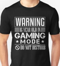 Warning 16 Year Old In Gaming Mode Shirt T-Shirt