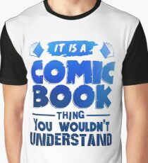 It Is A Comic Book Thing Graphic T-Shirt