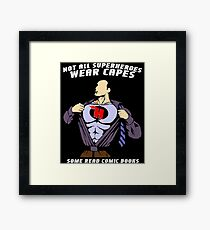Not All Superheroes Wear Capes Framed Print