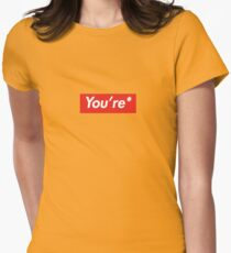 You're* Womens Fitted T-Shirt
