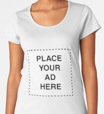Place Your Ad Here Women's Premium T-Shirt
