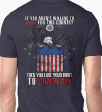 Veteran Gifts - If You Aren't Willing To Fight For This Country T-Shirt