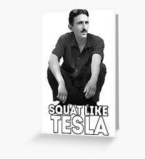 Tesla Squatting Greeting Card