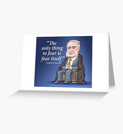 "President Franklin D. Roosevelt - ""Fear itself"" Greeting Card"