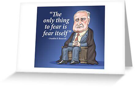 "President Franklin D. Roosevelt - ""Fear itself"" by MacKaycartoons"