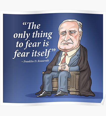 "President Franklin D. Roosevelt - ""Fear itself"" Poster"