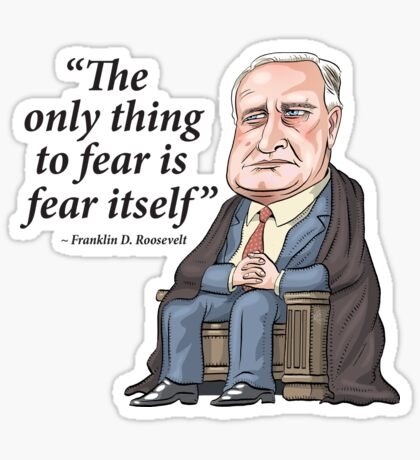 "President Franklin D. Roosevelt - ""Fear itself"" Sticker"
