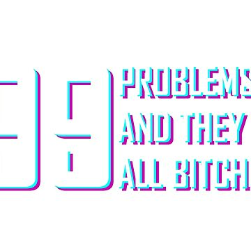 99Problems - Blue/Pink by BalticRoyalty
