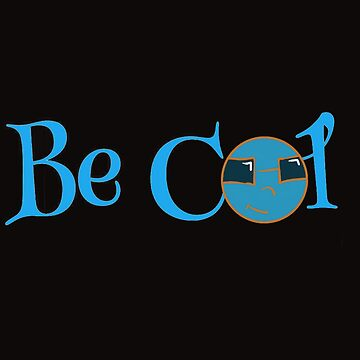 Be Cool by DonovanNewman