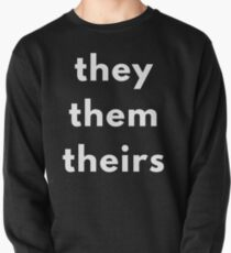 They, Them, Theirs Personal Pronouns Pullover Sweatshirt
