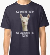 You Can't Handle the Tooth Joke Llama Funny Design Classic T-Shirt