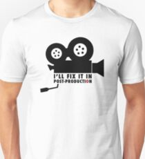 I'll Fix It In Post-production Unisex T-Shirt