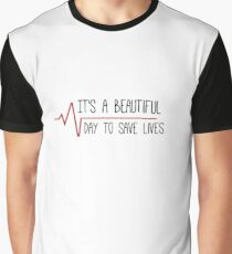 It's a Beautiful Day to Save Lives Grey's Quote Graphic T-Shirt