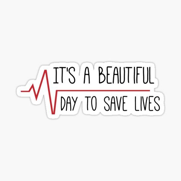 C'est une belle journée pour sauver des vies Grey's Quote Sticker