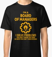 BOARD OF MANAGERS - NICE DESIGN 2017 Classic T-Shirt