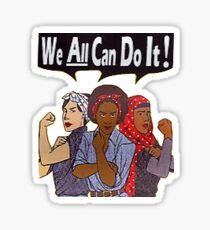 We ALL Can Do It Sticker Sticker