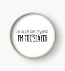 Buffy quotes - I'm not just some crazy person, I'm the slayer Clock