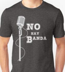 No Hay Banda T-Shirt
