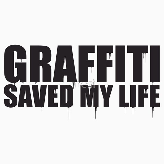TShirtGifter presents: graffiti saved my life