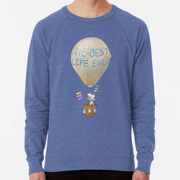Best Life Ever Air Balloon Lightweight Sweatshirt