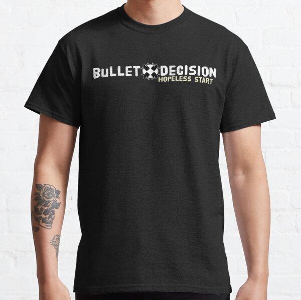 Bullet Decision: Hopeless Start Long Logo Classic T-Shirt
