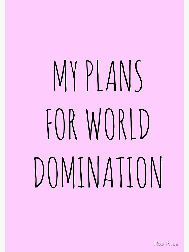 MY PLANS FOR WORLD DOMINATION (SPIRAL NOTEBOOK) by wanungara