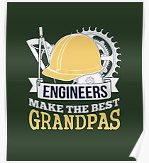 ENGINEERS MAKE THE BEST GRANDPAS Poster