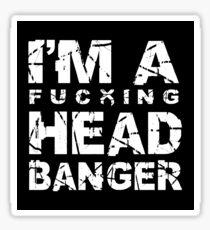 I'm A Fn' Headbanger Sticker