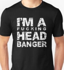 I'm A Fn' Headbanger Unisex T-Shirt