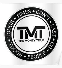 TMT | The Money Team | Tough Times Don't Last, Tough People Do Poster