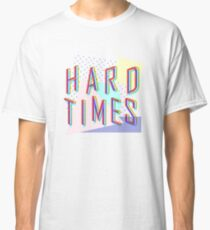 Hard Times Classic T-Shirt