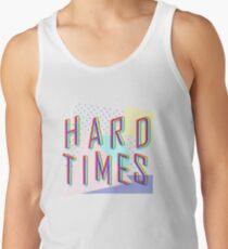 Hard Times Tank Top