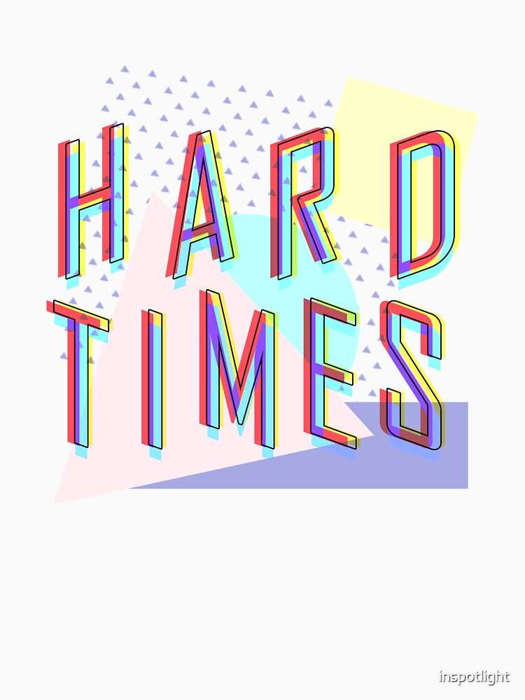 Hard Times by inspotlight