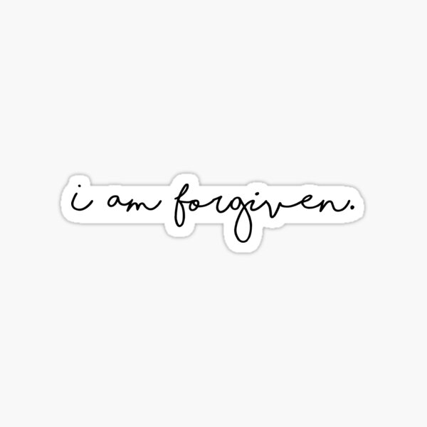 I am forgiven. Sticker