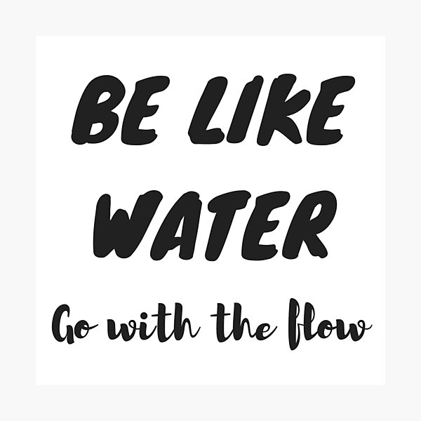 Be water my friend Photographic Print