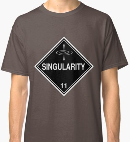 Singularity: Hazardous! Classic T-Shirt